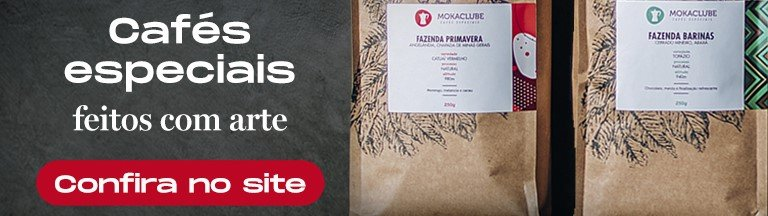 Clique e acesse os cafés especiais para análise sensorial do Moka.